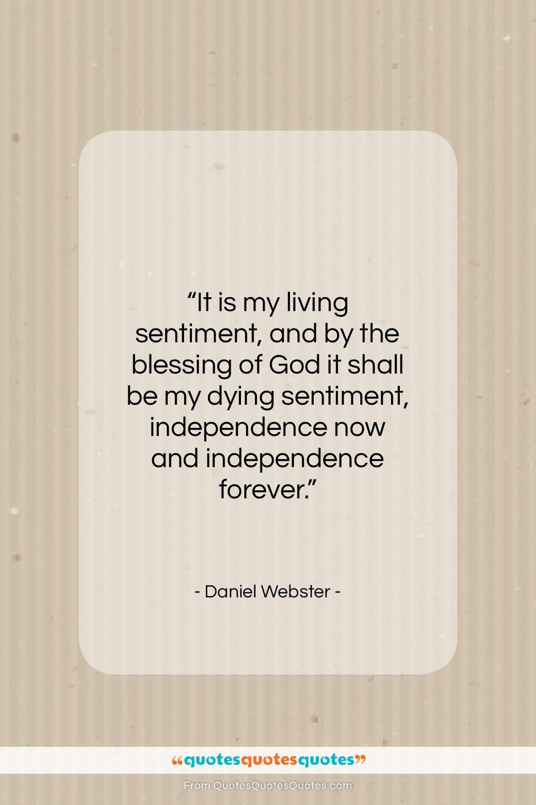 """Daniel Webster quote: """"It is my living sentiment, and by…""""- at QuotesQuotesQuotes.com"""