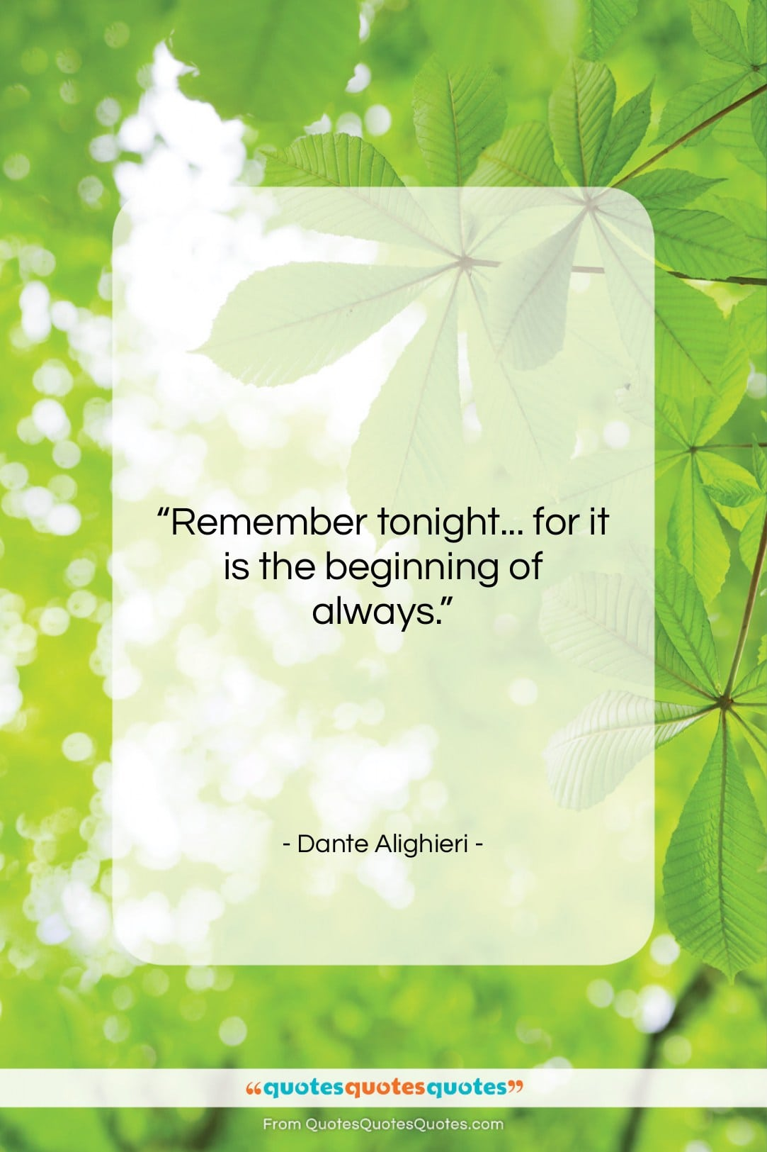 """Dante Alighieri quote: """"Remember tonight… for it is the beginning…""""- at QuotesQuotesQuotes.com"""