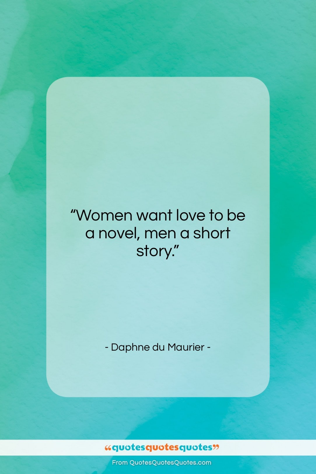 """Daphne du Maurier quote: """"Women want love to be a novel,…""""- at QuotesQuotesQuotes.com"""