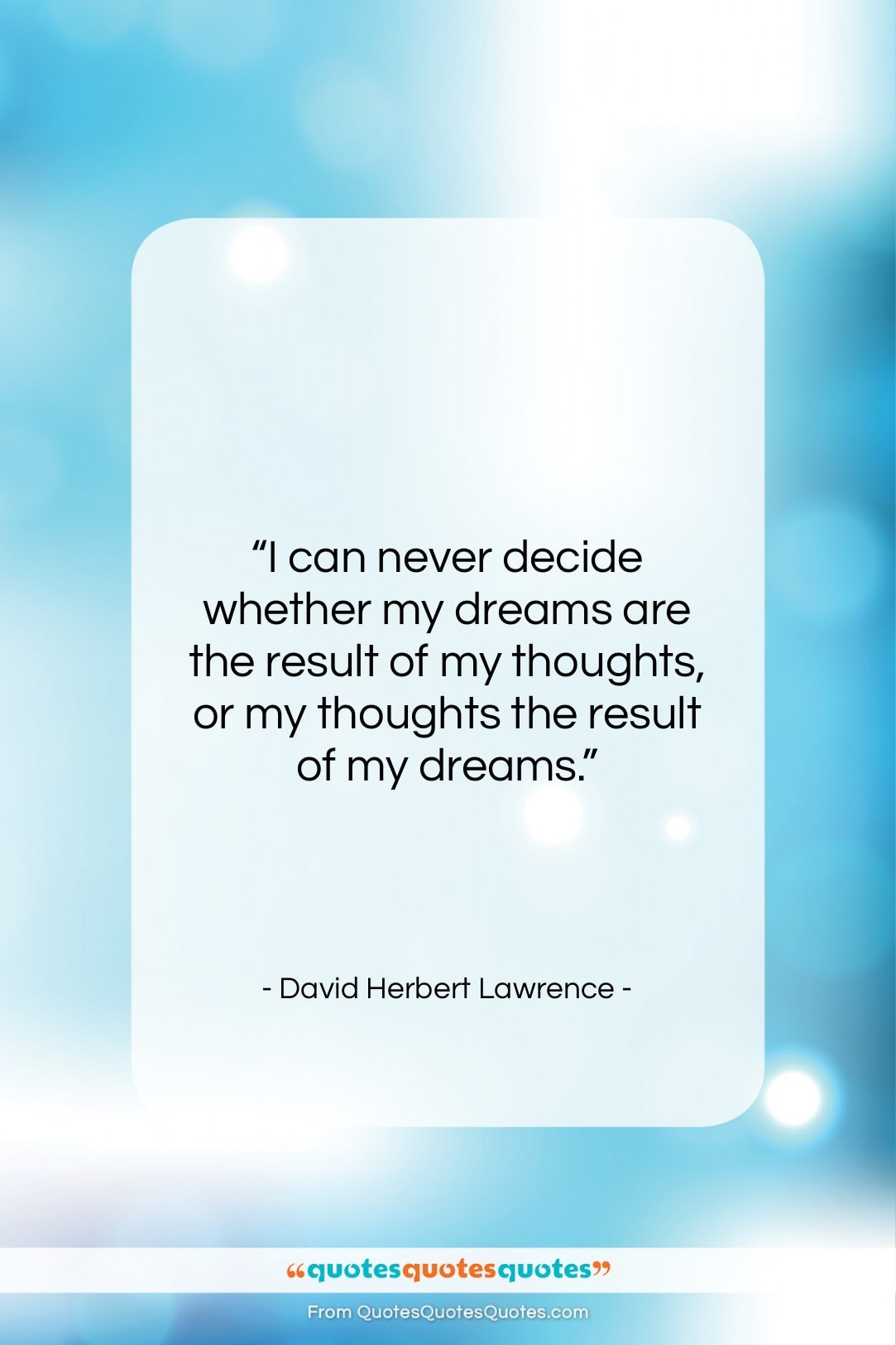 "David Herbert Lawrence quote: ""I can never decide whether my dreams…""- at QuotesQuotesQuotes.com"