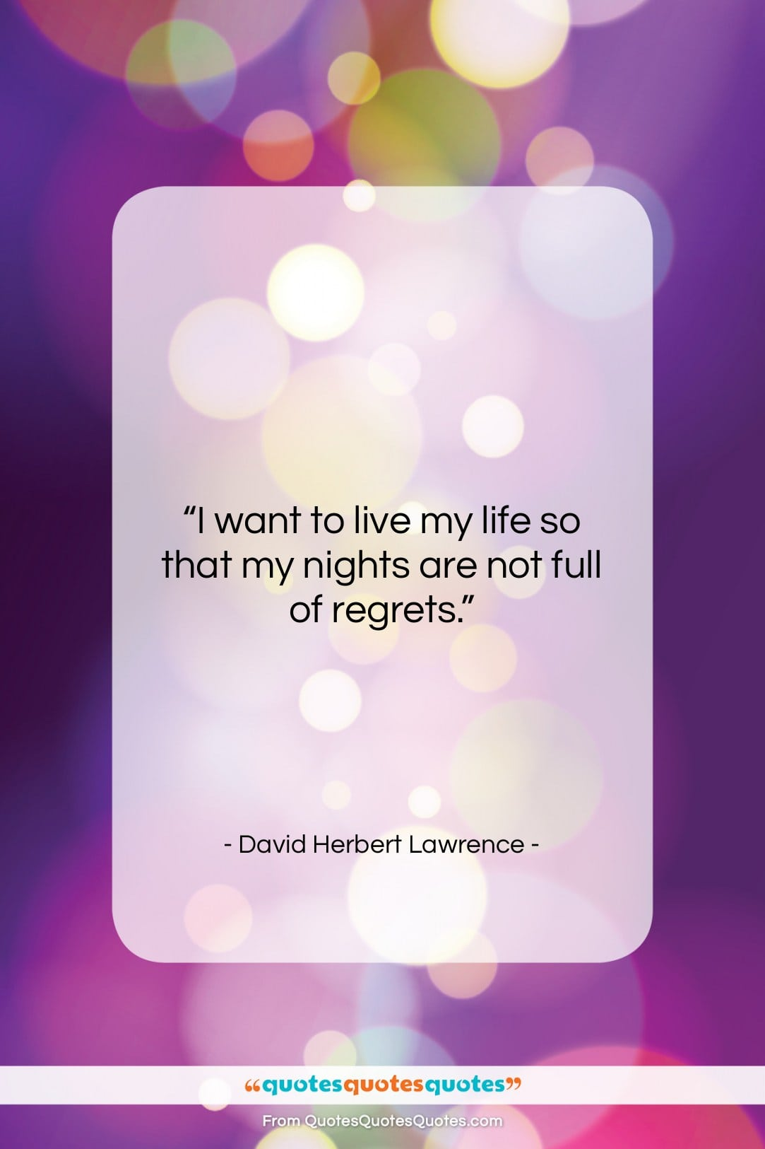 """David Herbert Lawrence quote: """"I want to live my life so…""""- at QuotesQuotesQuotes.com"""