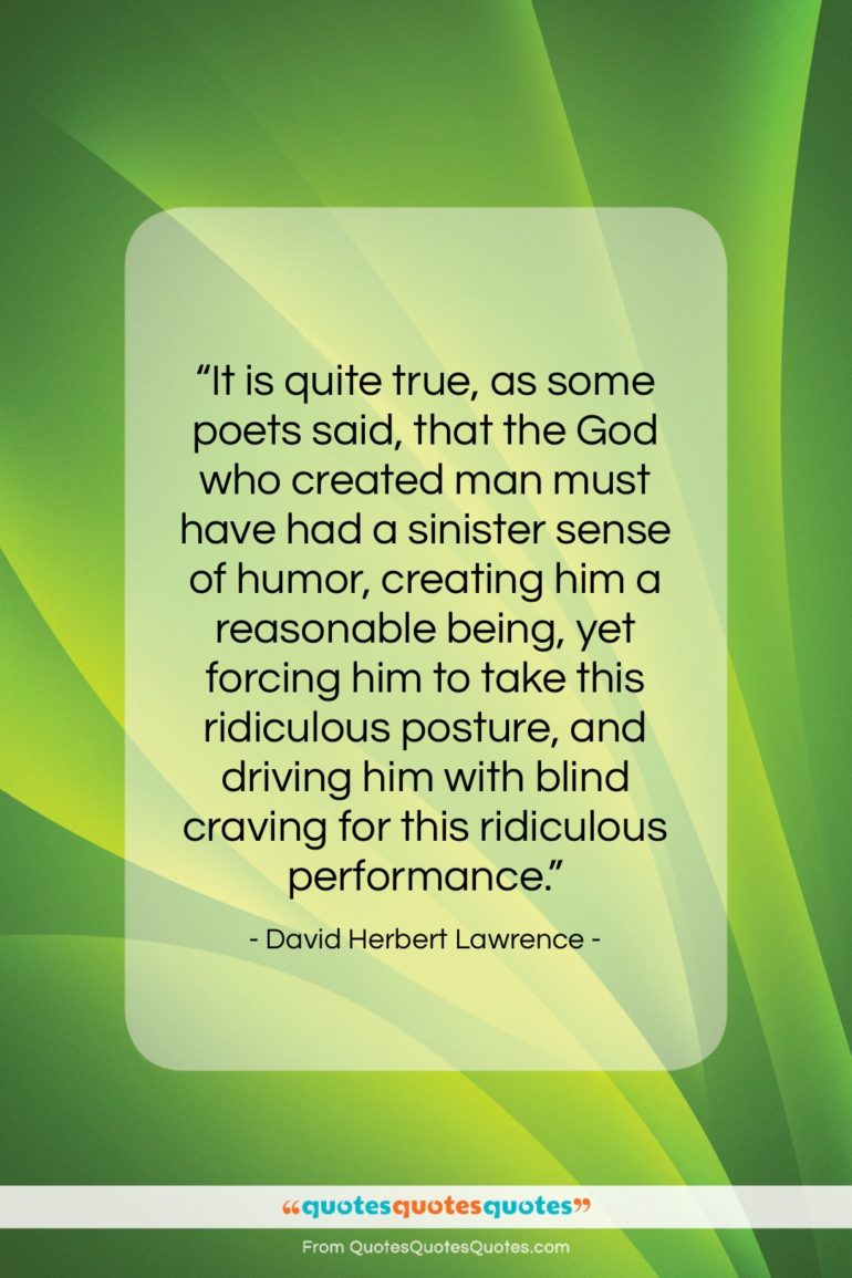 "David Herbert Lawrence quote: ""It is quite true, as some poets…""- at QuotesQuotesQuotes.com"