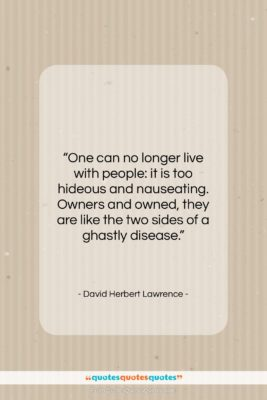 """David Herbert Lawrence quote: """"One can no longer live with people:…""""- at QuotesQuotesQuotes.com"""