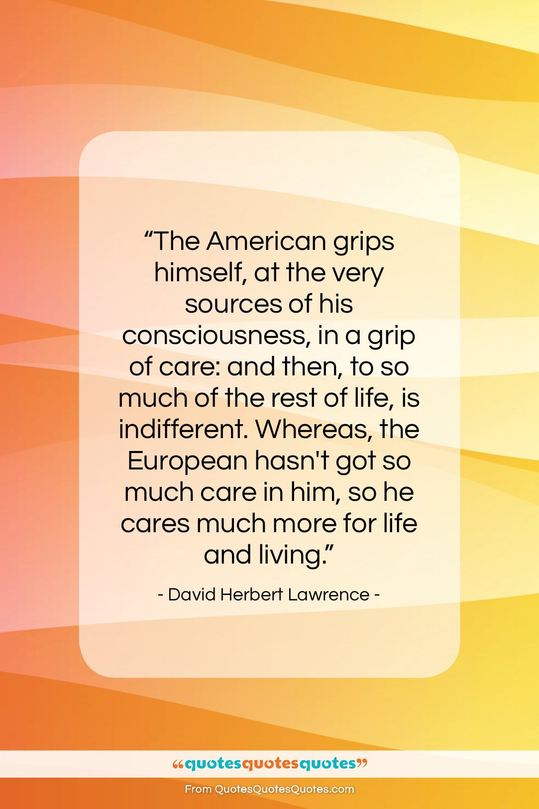 """David Herbert Lawrence quote: """"The American grips himself, at the very…""""- at QuotesQuotesQuotes.com"""