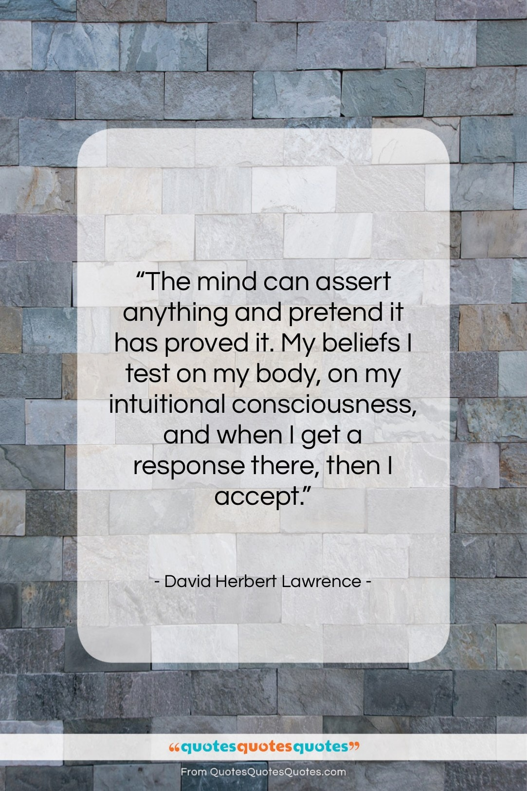 """David Herbert Lawrence quote: """"The mind can assert anything and pretend…""""- at QuotesQuotesQuotes.com"""