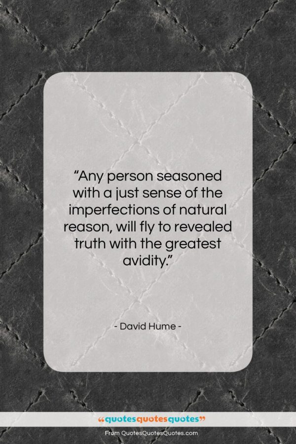 """David Hume quote: """"Any person seasoned with a just sense…""""- at QuotesQuotesQuotes.com"""