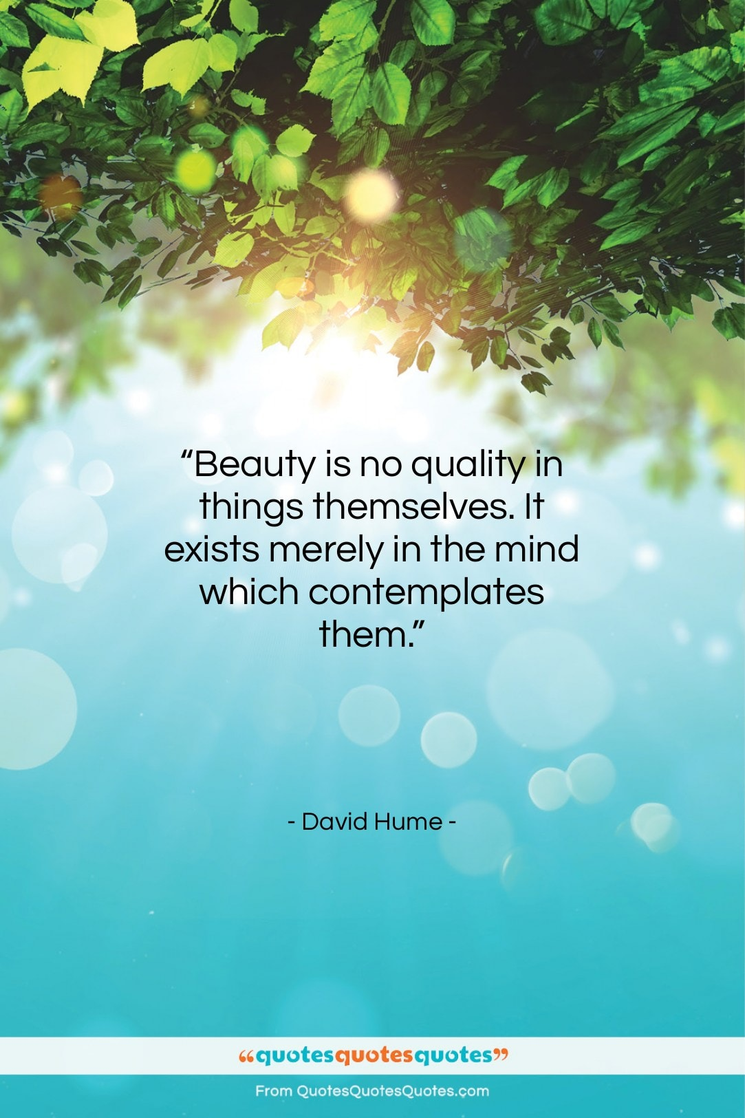 """David Hume quote: """"Beauty is no quality in things themselves….""""- at QuotesQuotesQuotes.com"""