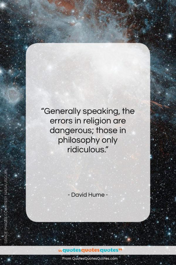 """David Hume quote: """"Generally speaking, the errors in religion are…""""- at QuotesQuotesQuotes.com"""