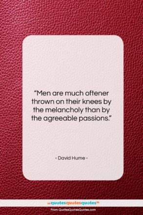 """David Hume quote: """"Men are much oftener thrown on their…""""- at QuotesQuotesQuotes.com"""