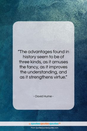"""David Hume quote: """"The advantages found in history seem to…""""- at QuotesQuotesQuotes.com"""