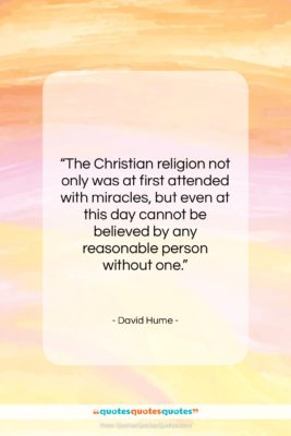 """David Hume quote: """"The Christian religion not only was at…""""- at QuotesQuotesQuotes.com"""