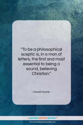 """David Hume quote: """"To be a philosophical sceptic is, in…""""- at QuotesQuotesQuotes.com"""