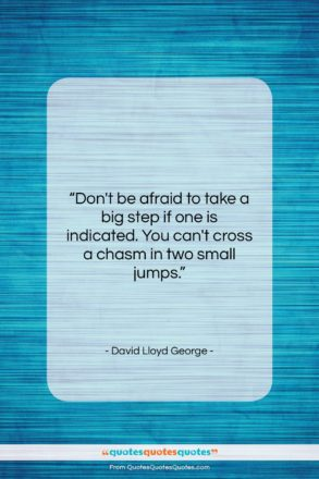 """David Lloyd George quote: """"Don't be afraid to take a big…""""- at QuotesQuotesQuotes.com"""