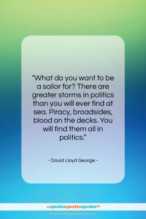 """David Lloyd George quote: """"What do you want to be a…""""- at QuotesQuotesQuotes.com"""