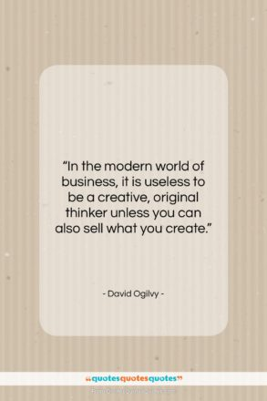 """David Ogilvy quote: """"In the modern world of business, it…""""- at QuotesQuotesQuotes.com"""