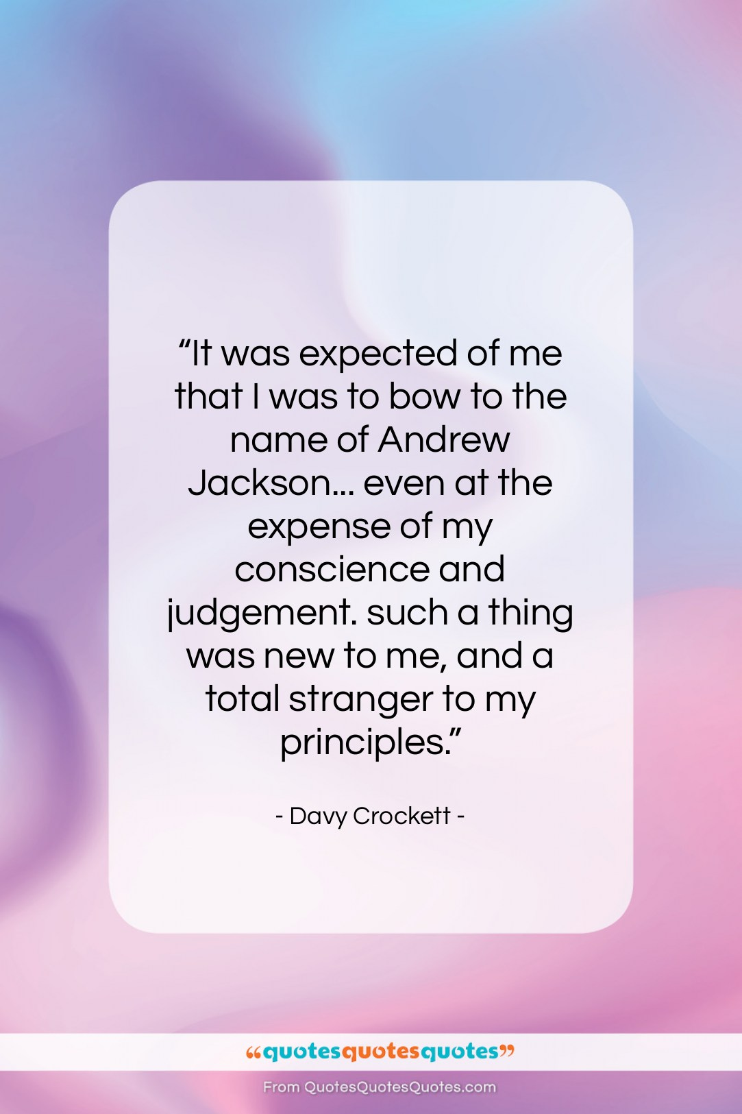 """Davy Crockett quote: """"It was expected of me that I…""""- at QuotesQuotesQuotes.com"""