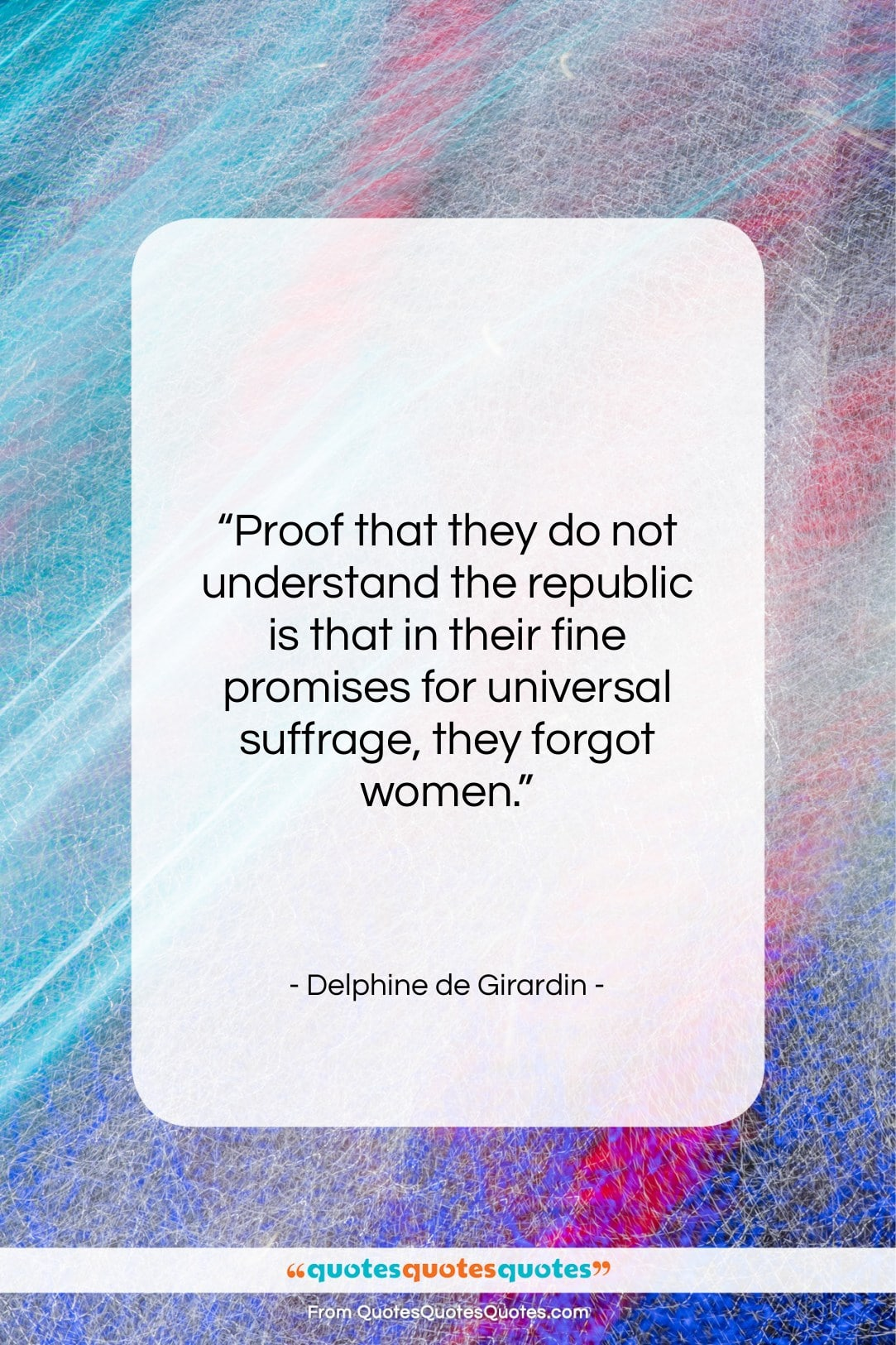 """Delphine de Girardin quote: """"Proof that they do not understand the…""""- at QuotesQuotesQuotes.com"""
