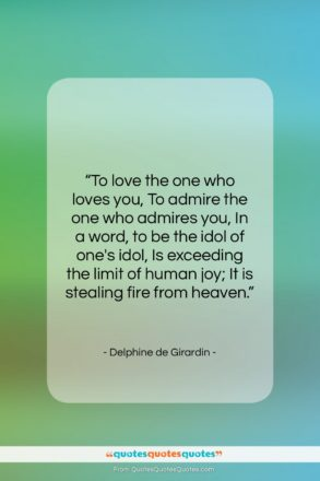 """Delphine de Girardin quote: """"To love the one who loves you,…""""- at QuotesQuotesQuotes.com"""
