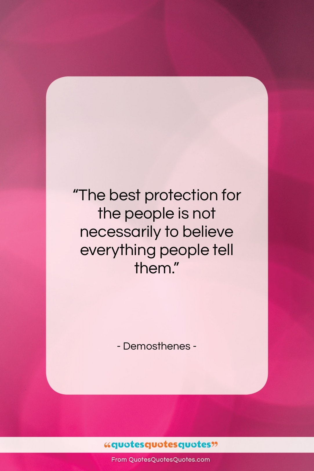 """Demosthenes quote: """"The best protection for the people is…""""- at QuotesQuotesQuotes.com"""