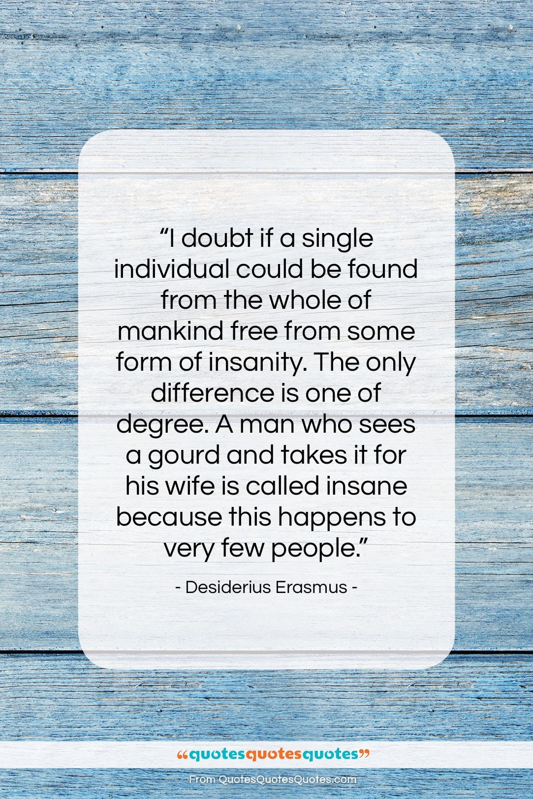 """Desiderius Erasmus quote: """"I doubt if a single individual could…""""- at QuotesQuotesQuotes.com"""