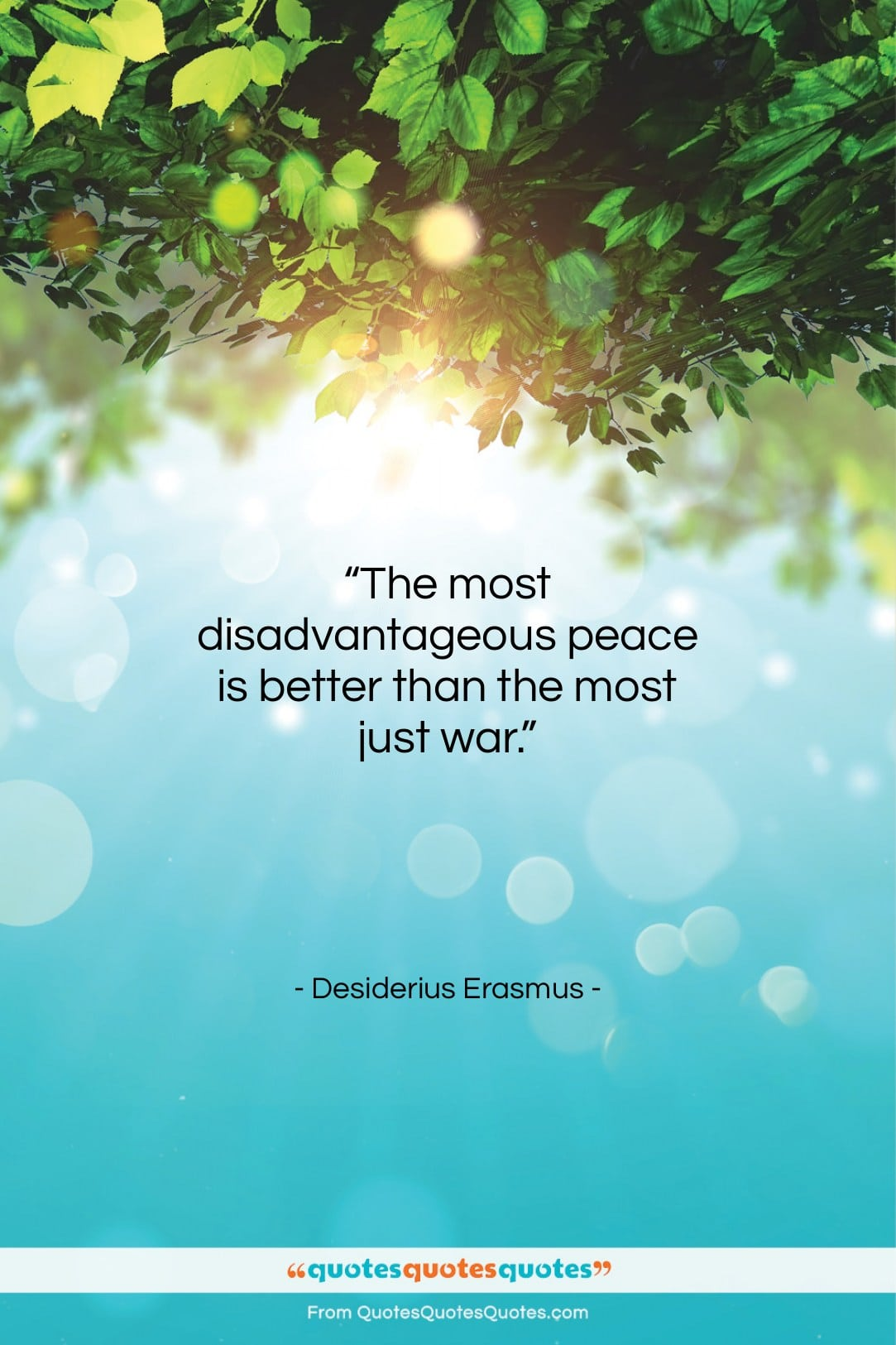 """Desiderius Erasmus quote: """"The most disadvantageous peace is better than…""""- at QuotesQuotesQuotes.com"""