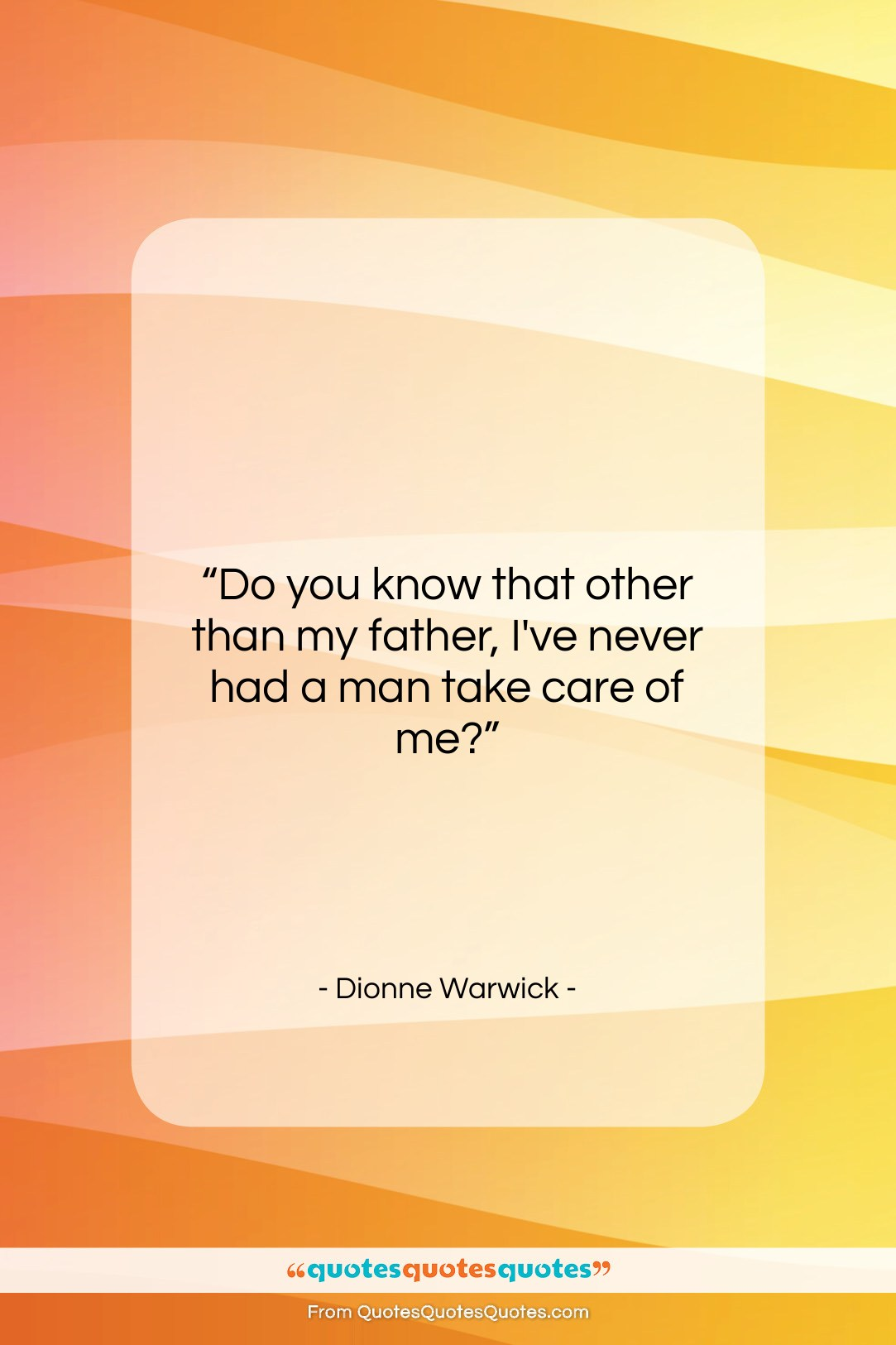 """Dionne Warwick quote: """"Do you know that other than my…""""- at QuotesQuotesQuotes.com"""