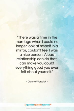 """Dionne Warwick quote: """"There was a time in the marriage…""""- at QuotesQuotesQuotes.com"""