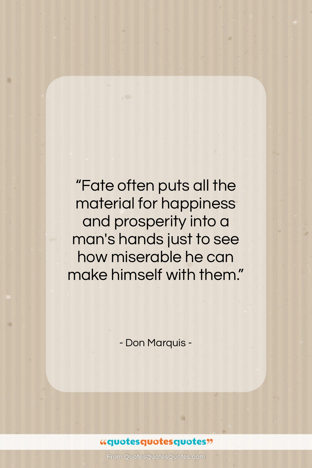 """Don Marquis quote: """"Fate often puts all the material for…""""- at QuotesQuotesQuotes.com"""