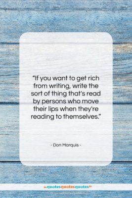 """Don Marquis quote: """"If you want to get rich from…""""- at QuotesQuotesQuotes.com"""