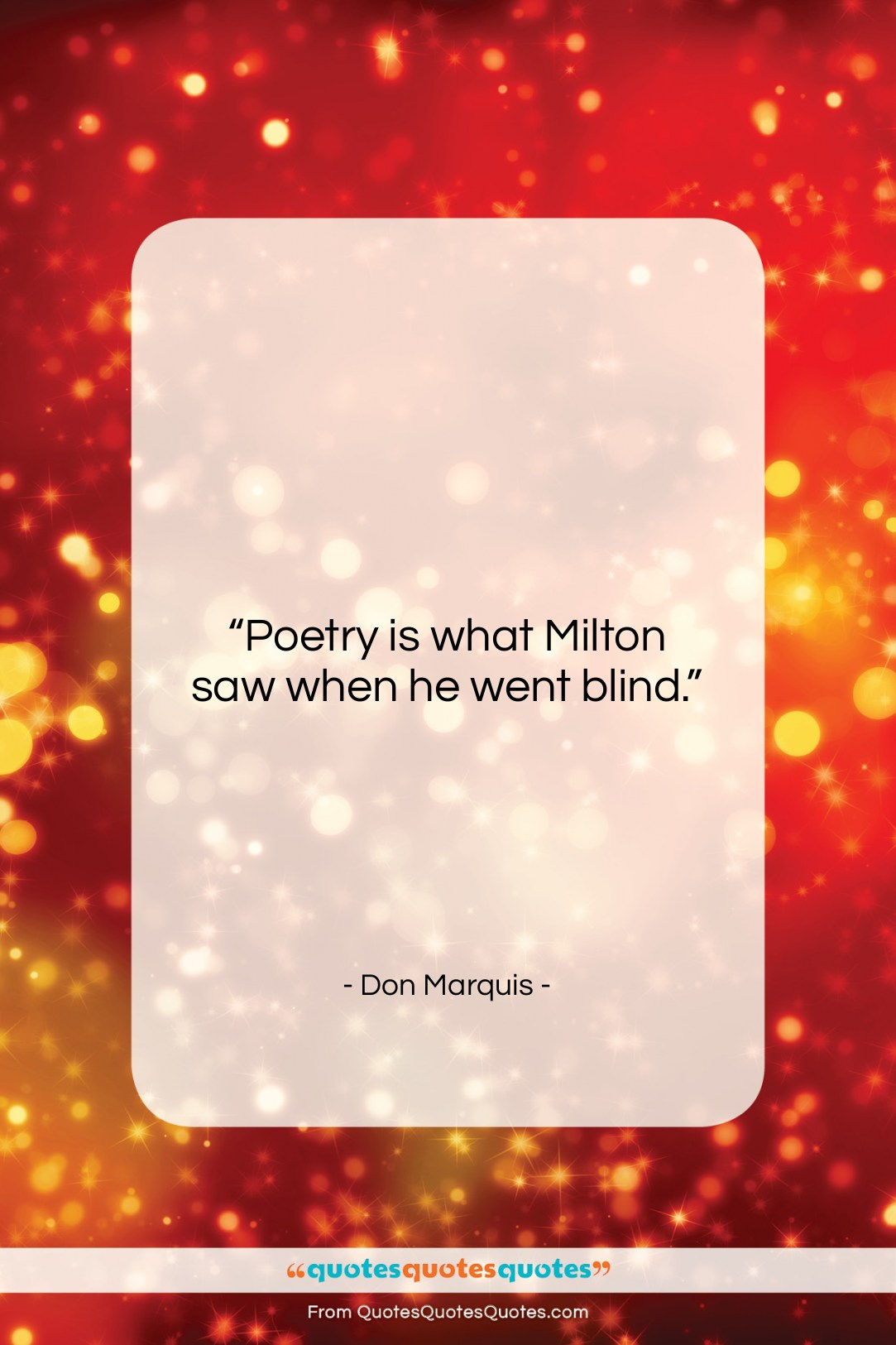 """Don Marquis quote: """"Poetry is what Milton saw when he…""""- at QuotesQuotesQuotes.com"""