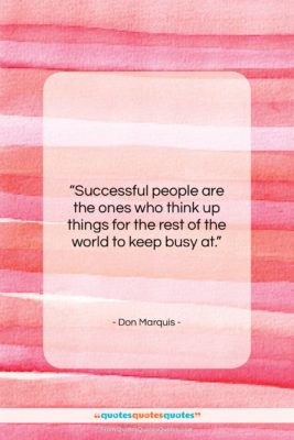 """Don Marquis quote: """"Successful people are the ones who think…""""- at QuotesQuotesQuotes.com"""