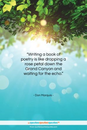 "Don Marquis quote: ""Writing a book of poetry is like…""- at QuotesQuotesQuotes.com"