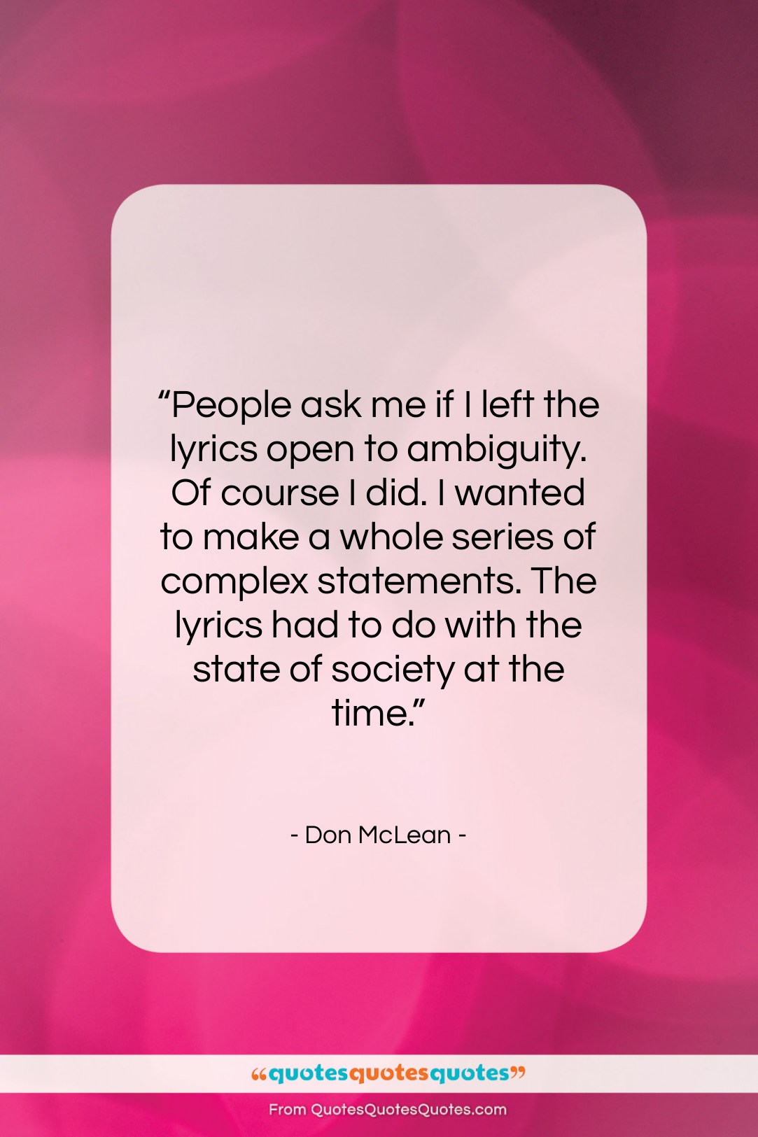 "Don McLean quote: ""People ask me if I left the…""- at QuotesQuotesQuotes.com"