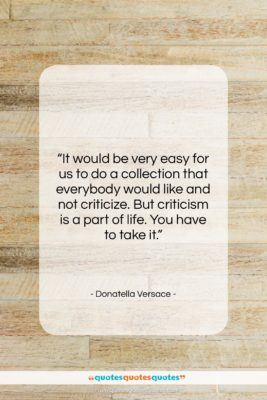 "Donatella Versace quote: ""It would be very easy for us…""- at QuotesQuotesQuotes.com"