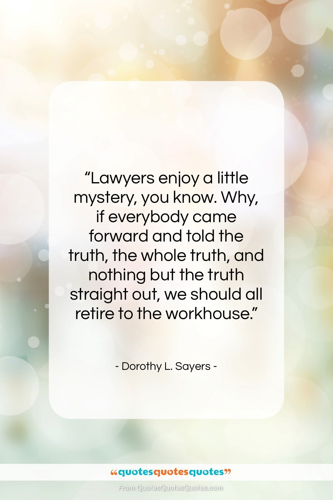 """Dorothy L. Sayers quote: """"Lawyers enjoy a little mystery, you know….""""- at QuotesQuotesQuotes.com"""