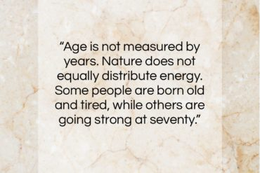 "Dorothy Thompson quote: ""Age is not measured by years. Nature…""- at QuotesQuotesQuotes.com"