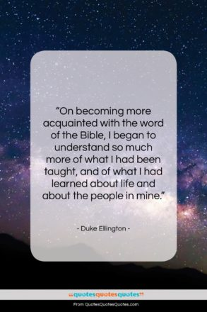"""Duke Ellington quote: """"On becoming more acquainted with the word…""""- at QuotesQuotesQuotes.com"""