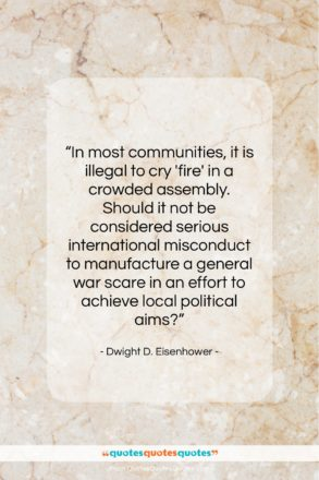 "Dwight D. Eisenhower quote: ""In most communities, it is illegal to…""- at QuotesQuotesQuotes.com"