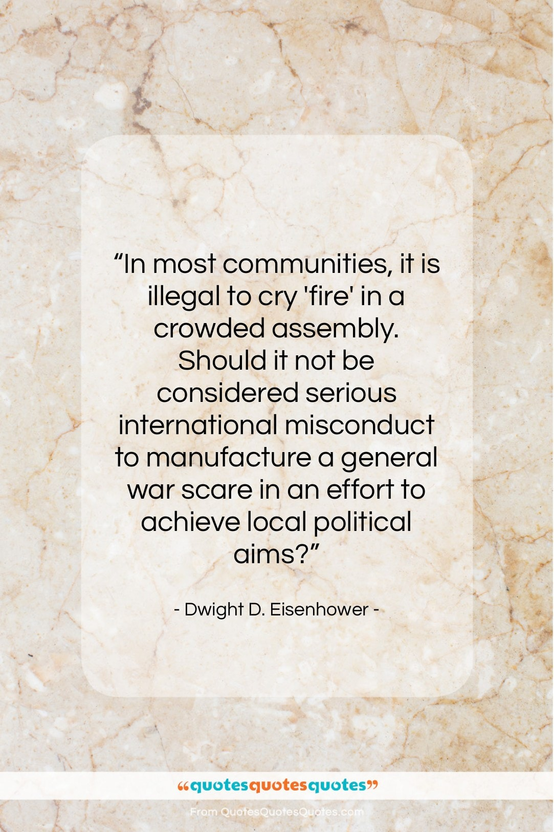"""Dwight D. Eisenhower quote: """"In most communities, it is illegal to…""""- at QuotesQuotesQuotes.com"""