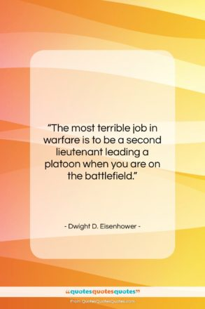 "Dwight D. Eisenhower quote: ""The most terrible job in warfare is…""- at QuotesQuotesQuotes.com"