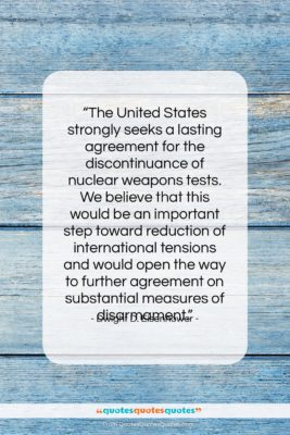 """Dwight D. Eisenhower quote: """"The United States strongly seeks a lasting…""""- at QuotesQuotesQuotes.com"""