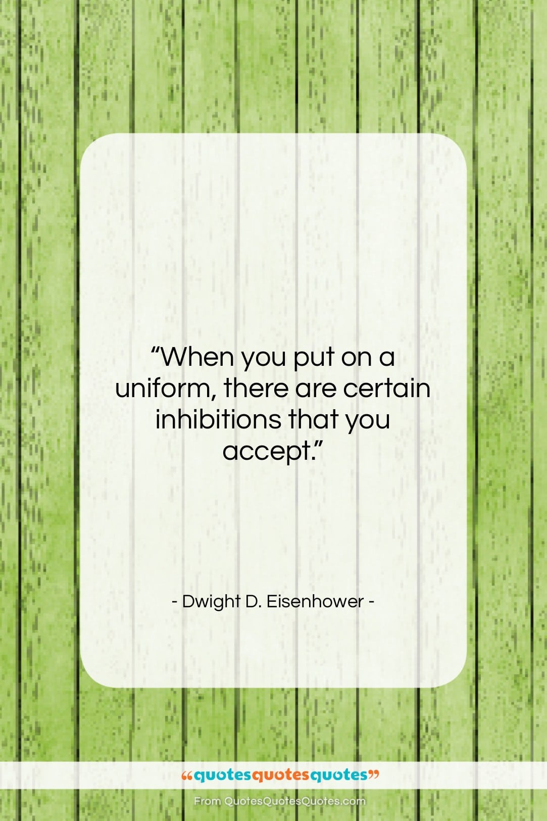 "Dwight D. Eisenhower quote: ""When you put on a uniform, there…""- at QuotesQuotesQuotes.com"