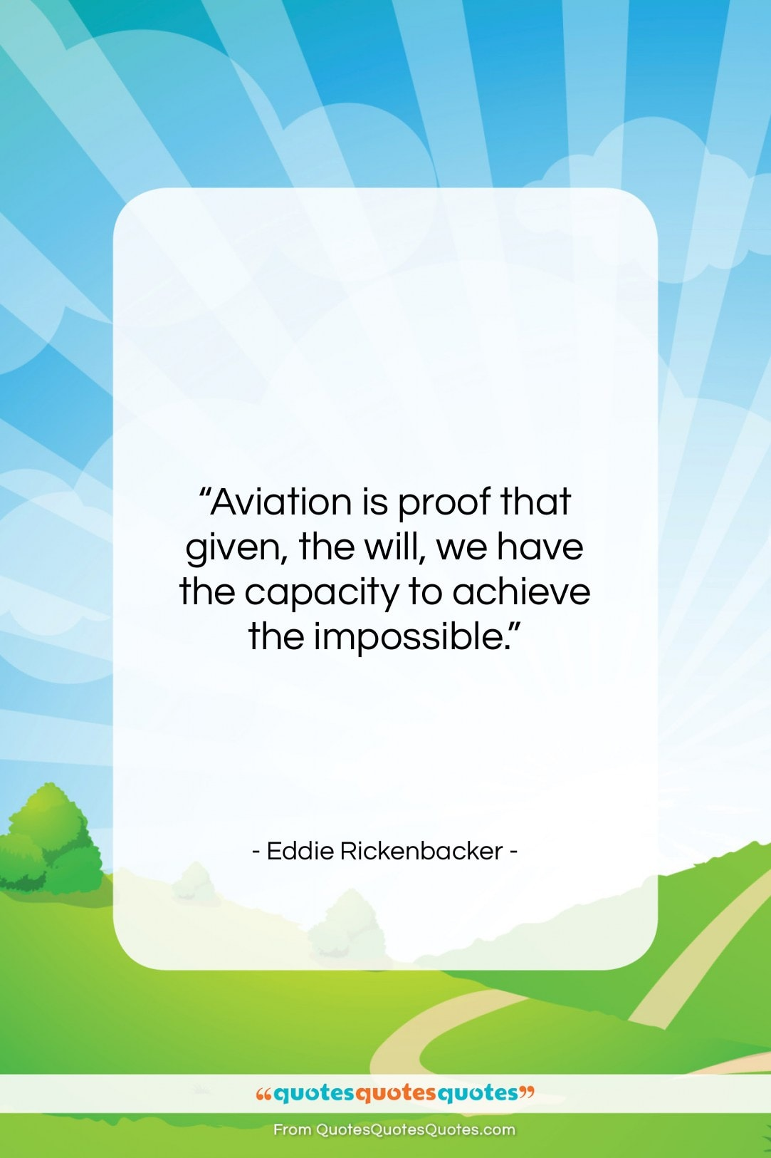 """Eddie Rickenbacker quote: """"Aviation is proof that given, the will,…""""- at QuotesQuotesQuotes.com"""