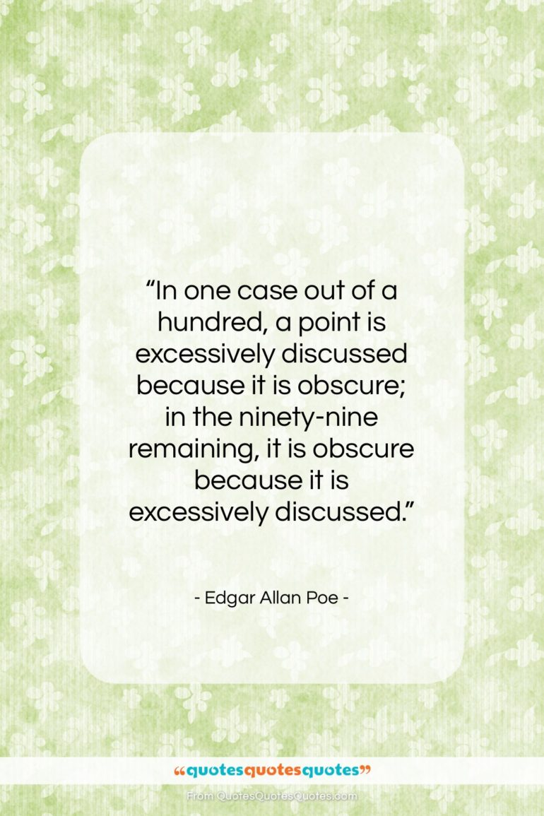 """Edgar Allan Poe quote: """"In one case out of a hundred…""""- at QuotesQuotesQuotes.com"""