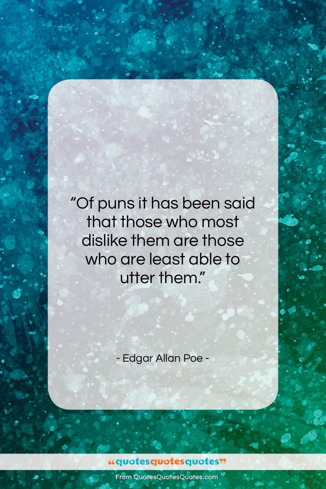 """Edgar Allan Poe quote: """"Of puns it has been said that…""""- at QuotesQuotesQuotes.com"""