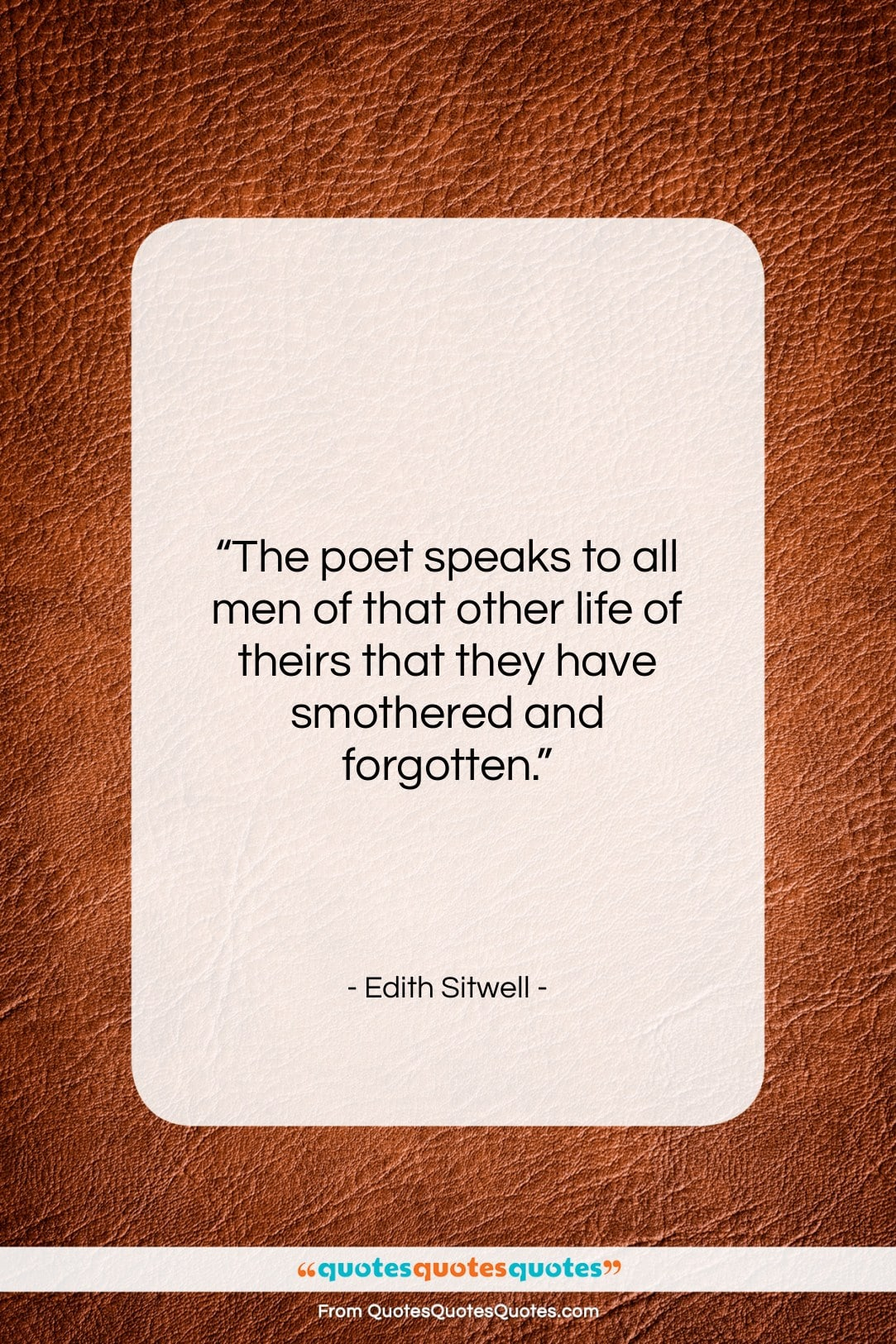 """Edith Sitwell quote: """"The poet speaks to all men of…""""- at QuotesQuotesQuotes.com"""
