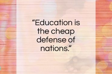 """Edmund Burke quote: """"Education is the cheap defense of nations.""""- at QuotesQuotesQuotes.com"""