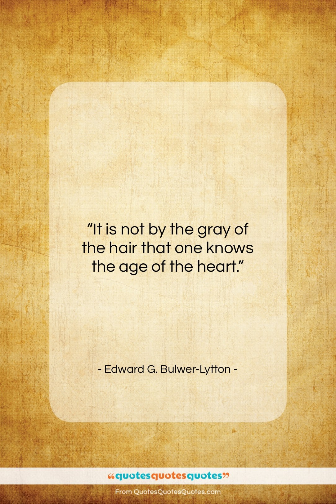 """Edward G. Bulwer-Lytton quote: """"It is not by the gray of…""""- at QuotesQuotesQuotes.com"""