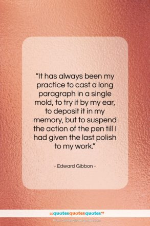 """Edward Gibbon quote: """"It has always been my practice to…""""- at QuotesQuotesQuotes.com"""