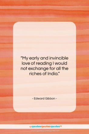 """Edward Gibbon quote: """"My early and invincible love of reading…""""- at QuotesQuotesQuotes.com"""